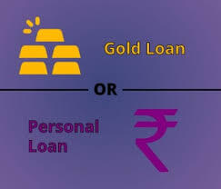 Gold loan Vs Personal loan